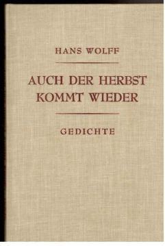 Auch der Herbst kommt wieder : Gedichte: Wolff, Hans