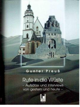 Rufe in die Wüste: Aufsätze und Interviews von gestern und heute: Preuß, Gunter