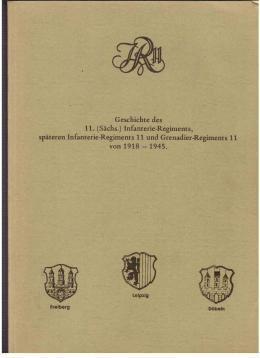 Geschichte des 11. (Sächs.) Infanterie-Regiments, späteren Infanterie-Regiments 11 und ...