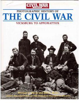 The Civil War Times Illustrated Photographic History of the Civil War, Volume II: Vicksburg to ...