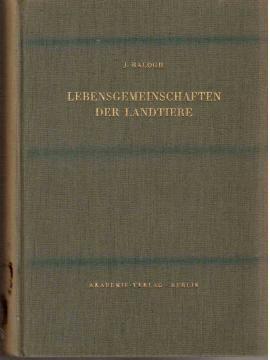 Lebensgemeinschaften der Landtiere : Ihre Erforschung unter besonderer Berücksichtigung der ...