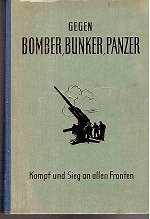 Gegen Bomber, Bunker, Panzer. Kampf und Sieg an allen Fronten: Lange, von