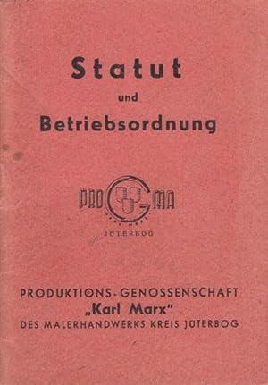 Statut und Betriebsordnung Produktionsgenossenschaft KARL MARX des Malerhandwerks Kreis Jü...