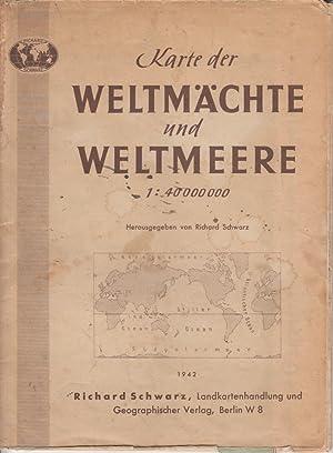 Karte der Weltmächte und Weltmeere 1 : 40 000 000: Schwarz, Richard