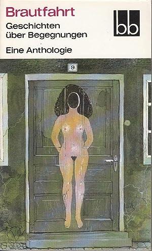 Brautfahrt Geschichten über Begegnungen Eine Anthologie: Almut Giesecke (Hrsg)