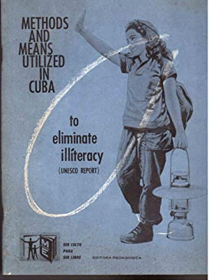 Methods and Means Utilized in Cuba to Eliminate Illiteracy (UNESCO REPORT)