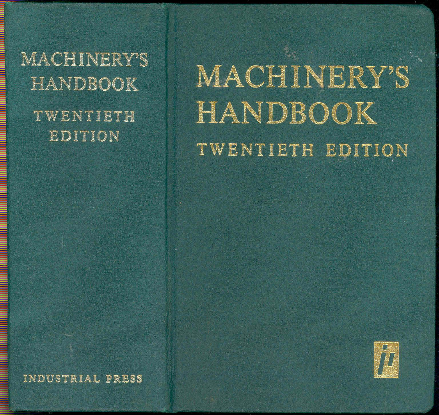 Machinery\'s handbook : a reference book for the mechanical engineer ...