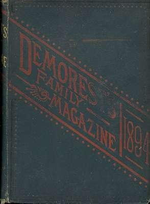 Demorest's family magazine : Vol. 30 [XXX], November 1893 to October 1894. [Among the Palmettos; Road to Fame or Fortune; What Women Are Doing; The Naval Cadet at Work & Play; Mirror of Fashions; Woman Suffrage & the Liquor Trade; Within Prison Walls; Wha