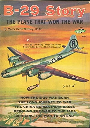 B-29 Story : The plane that won: Gurney, Gene. [illustration,