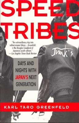 Speed Tribes : Days and Nights With: Greenfeld, Karl Taro,