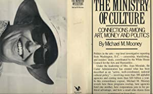 The ministry of culture : Connections among: Mooney, Michael Macdonald.