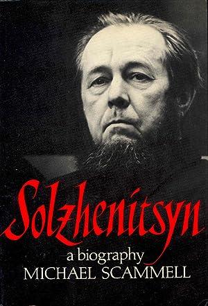 Solzhenitsyn : a biography. [Writer and communist;: Scammell, Michael. [Solzhenitsyn,