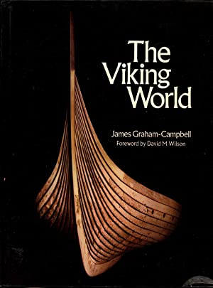 The Viking world. [Pagan people their lands: Graham-Campbell, James. [foreword