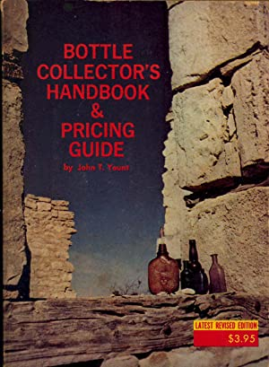 Bottle Collector's Handbook & Pricing Guide. [Old: Yount, John T.