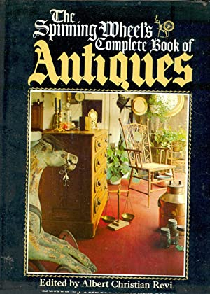 The Spinning wheel's complete book of antiques.: Revi, Albert Christian.