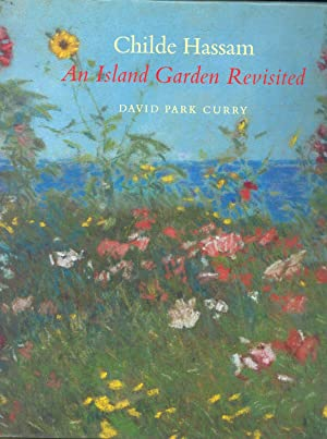 Childe Hassam : an island garden revisited.: Curry, David Park.