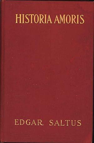 Historia amoris : a history of love,: Saltus, Edgar, 1855-1921.