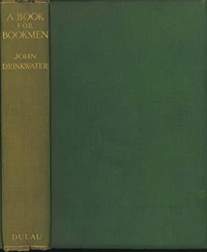 A book for bookmen; being edited manuscripts: Drinkwater, John, 1882-1937.