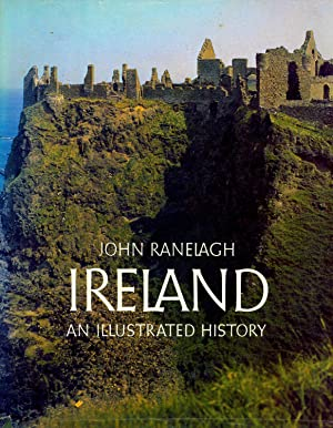 Ireland, an illustrated history. [Early Ireland and: Ranelagh, John.