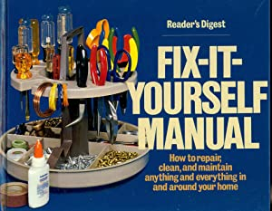 Fix-it-yourself manual. [Around the home -- Furniture: Reader's Digest Association.
