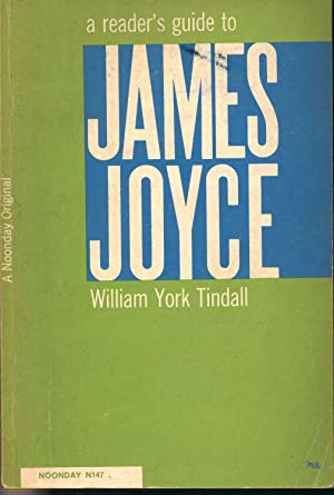 A reader's guide to James Joyce. [Dubliners: Tindall, William York,