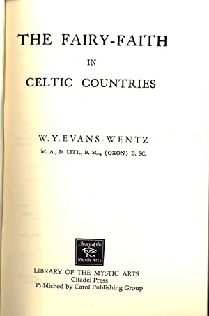 The fairy-faith in Celtic countries. [Library of: Evans-Wentz, W. Y.