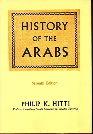 History of the Arabs : from the: Hitti, Philip K.
