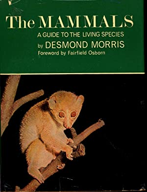 The Mammals : A Guide to the: Morris, Desmond. [w/fairfield