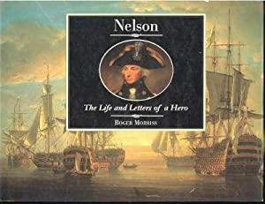 Nelson : Life and Letters of a: Morriss, Roger. [National