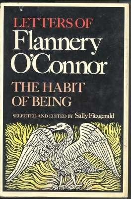 The Habit of Being ; Flannery O'Connor,: Fitzgerald, Sally. ;