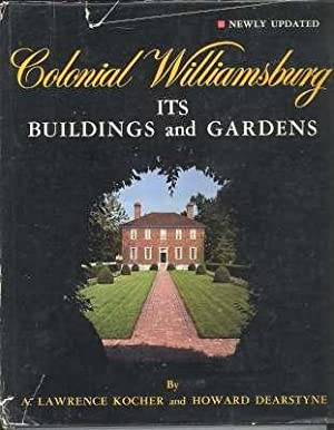 Colonial Williamsburg : its buildings and gardens;: Kocher, Alfred Lawrence.