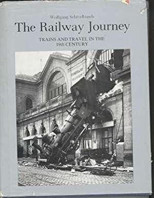 The railway journey : trains and travel: Schivelbusch, Wolfgang, 1941-
