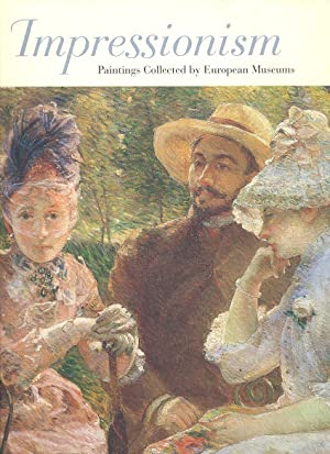 Impressionism : Paintings Collected by European Museums.: Dumas, Ann. ;