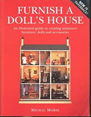 Furnish a Doll's House : [An Illustrated: Morse, Michal. [art,