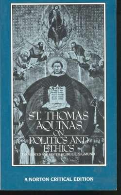St. Thomas Aquinas on politics and ethics: Thomas, Aquinas, Saint,