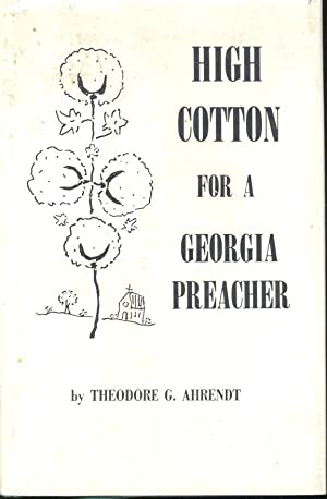 High Cotton for a Georgia Preacher. Everybody: Ahrendt, Theodore G.