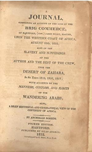 A journal, comprising an account of the: Robbins, Archibald, 1792-1865.