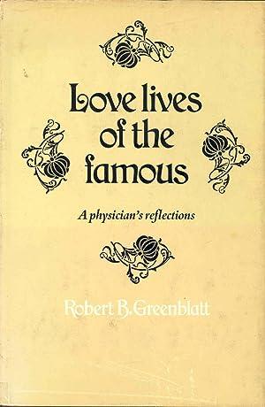 Love lives of the famous : a: Greenblatt, Robert B.