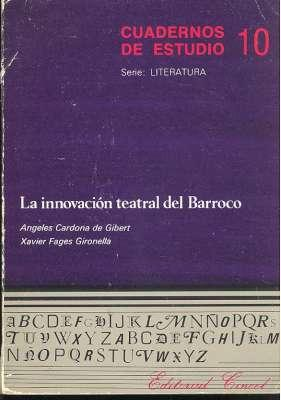 La innovación teatral del Barroco. [La aportacion valenciana; Lope de Vega y el teatro ...