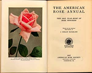 The American Rose Annual, the 1917 Year-Book: McFarland, J. Horace