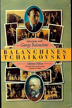 Balanchine's Tchaikovsky : interviews with George Balanchine.: Balanchine, George, 1904-1983.