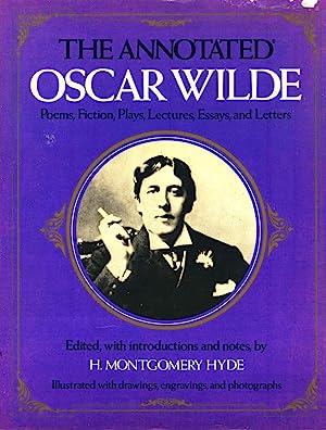 The annotated Oscar Wilde : poems, fiction,: Wilde, Oscar, 1854-1900.