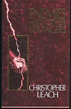 Enemies and Other Strangers : Stories. [Strangers;: Leach, Christopher, 1925-