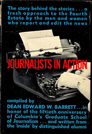 Journalists in Action : Compiled by Dean: Barrett, Edward W.