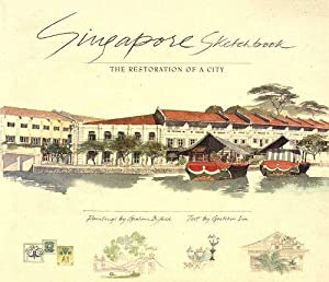 Singapore Sketchbook: The Restoration of a City.: Liu, Gretchen. [paintings