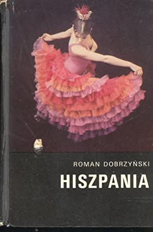 Hiszpania. [Spain]: Dobrzynski, Roman. [contributors,
