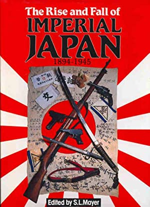 The Rise and Fall of Imperial Japan.: Mayer, S. L.
