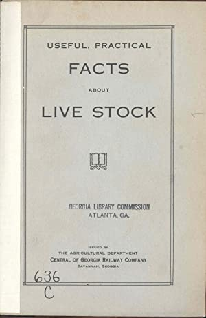 Useful, practical facts about live stock. [livestock]: Central of Georgia