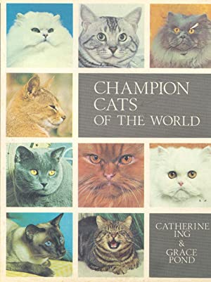 Champion cats of the world. [History; Modern: Ing, Catherine Mills,