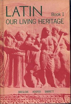 Latin Our Living Heritage : Book I.: Breslove, David ;